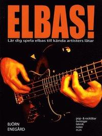 Elbas! : lär dig spela elbas till kända artisters låtar