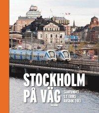 Stockholm på väg : Samfundet S:t Eriks årsbok 2013