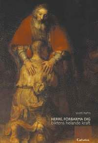 Herre förbarma dig : biktens helande kraft