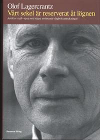 Vårt sekel är reserverat åt lögnen : artiklar 1938-1993 med några anslutande dagboksanteckningar