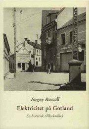 Elektricitet på Gotland : en historisk tillbakablick