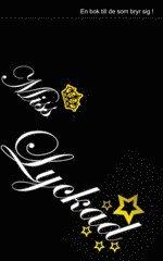 Skopia.it Miss Lyckad : en bok till de som bryr sig! Image