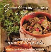 Skopia.it Gammaldags husmanskost på nytt sätt : recept och tips för glutenfri LCHF och paleo Image