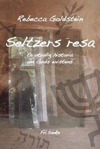 Skopia.it Seltzers resa : en otrolig historia om Guds existens Image