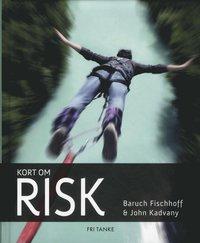 Kort om risk / Baruch Fischhoff och John Kadvany