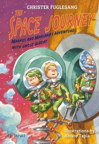 The Space Journey. Marcus and Mariana's Adventures with Uncle Albert (e-bok)