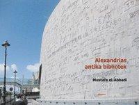 Tortedellemiebrame.it Alexandrias antika bibliotek : dess liv och öde Image