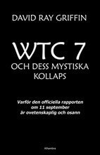Rsfoodservice.se WTC 7 och dess mystiska kollaps : varför den officiella rapporten om 11 september är ovetenskaplig och osann Image