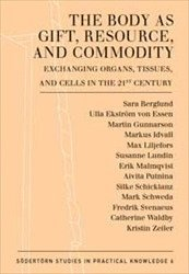 The Body as Gift, Resource, and Commodity : Exchanging Organs,Tissues, and Cells in the 21st Century (inbunden)