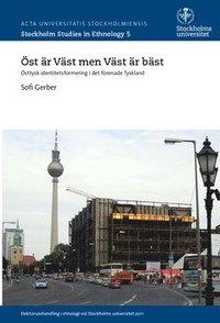 Radiodeltauno.it Öst är väst men väst är bäst : Östtysk identitetsformering i det förenade Tyskland Image
