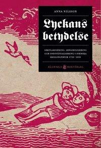 Skopia.it Lyckans betydelse : sekularisering, sensibilisering och individualisering i svenska skillingtryck 1750-1850 Image