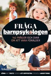 Tortedellemiebrame.it Fråga barnpsykologen : 142 frågor och svar om att vara förälder Image