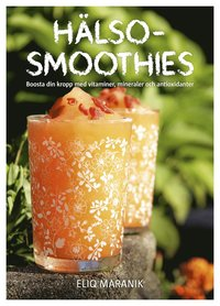 Hälso-smoothies : boosta din kropp med vitaminer, mineraler och antioxidanter (pocket)