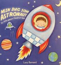 Min dag som astronaut : en titta genom fönstret-bok