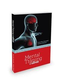 Mental Träning i Idrott - Lars-Eric Uneståhl bd8d1143d71c1
