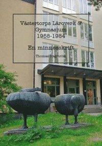 Skopia.it Västertorps läroverk & gymnasium 1958-1984 : en minnesskrift Image