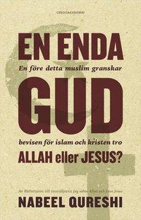 Skopia.it En enda Gud - Allah eller Jesus? : en före detta muslim granskar bevisen för islam och kristen tro Image
