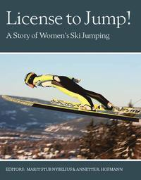 License to jump! : a story of women's ski jumping (inbunden)