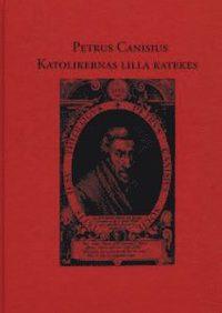 Rsfoodservice.se Petrus Canisius - Katolikernas lilla katekes Image