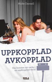 Skopia.it Uppkopplad eller avkopplad : om konsten att verka i en uppkopplad värld Image