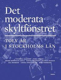 Skopia.it Det moderata skyltfönstret : Tolv år i Stockholms län Image
