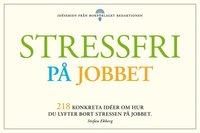 Skopia.it Stressfri på jobbet - 218 konkreta tips om hur du lyfter bort stressen i jobbet Image