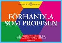 Skopia.it Förhandla som proffsen - 147 tips som ger dig fördelar i alla förhandlingar Image