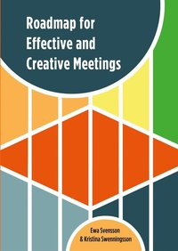 Roadmap for Effective and Creative Meetings (e-bok)