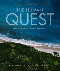 The human quest : prospering within planetary boundaries (inbunden)