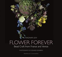 Flower Forever : bead craft from France and Venice (inbunden)