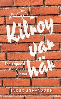 Skopia.it Kilroy var här : toalettpoesi och annat klotter Image