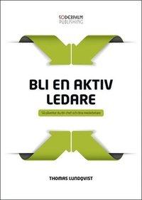 Radiodeltauno.it Bli en aktiv ledare : så påverkar du din chef och dina medarbetare Image