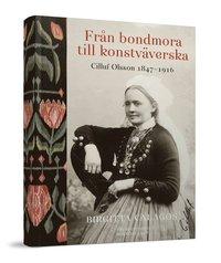 Rsfoodservice.se Från bondmora till konstväverska : Cilluf Olsson 1847-1916 Image