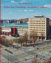 Folkets hus i Göteborg - en särskild historia (inbunden)