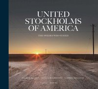 United Stockholms of America : The Swedes who stayed (inbunden)