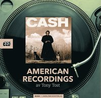 Johnny Cash: American Recordings (inbunden)