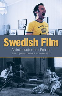 Swedish film : an introduction and reader (häftad)