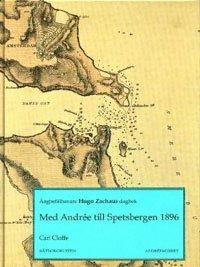 Radiodeltauno.it Med Andrée till Spetsbergen 1896 : ångbefälhavare Hugo Zachaus dagbok Image