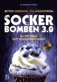 Sockerbomben 3.0 : bli fri från ditt sockerberoende (inbunden)