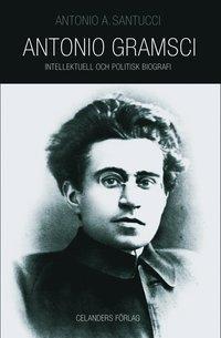 Rsfoodservice.se Antonio Gramsci 1891-1937 : intellektuell och politisk biografi Image