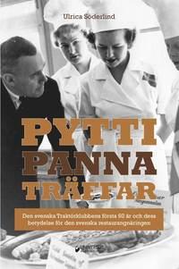 Skopia.it Pyttipanna-träffar : den svenska Traktörklubbens första 60 år och dess betydelse för den svenska restaurangnäringen Image