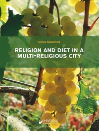 Religion and diet in a multi-religious city - interreligious relations (inbunden)
