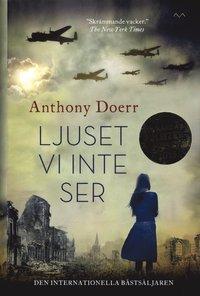 Ljuset Vi Inte Ser Anthony Doerr Bok 9789187441745