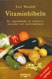 Vitaminbibeln : En Uppslagsbok Om Vitaminer, Mineraler Och Medicinalväxter (häftad)