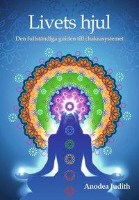 Tortedellemiebrame.it Livets hjul : den fullständiga guiden till chakrasystemet Image