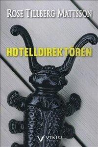 Bokomslag Hotelldirektören av Rose Tillberg Mattsson