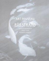 Art Nouveau från Rörstrand : konstkeramiken 1895-1926