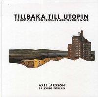 Skopia.it Tillbaka till utopin : En bok om Ralph Erskines arkitektur i norr Image