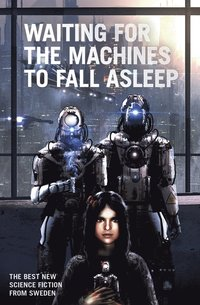 Waiting for the Machines to Fall Asleep (e-bok)