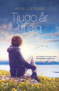 tjugo år Tjugo år till dig   Anna Lönnqvist   Bok (9789187595264) | Bokus tjugo år